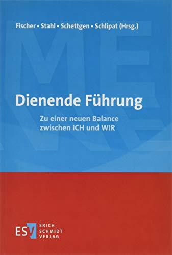 Dienende Führung : Zu einer neuen Balance: Hans Rudi Fischer