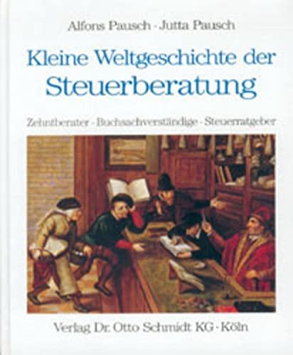 9783504018795: Kleine Weltgeschichte der Steuerberatung. Zehntberater - Buchsachverst�ndige - Steuerratgeber.
