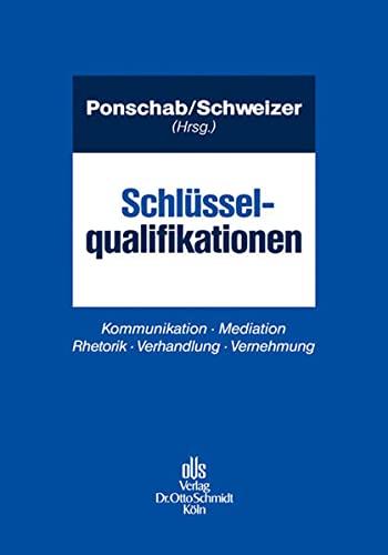 9783504061333: Schl�sselqualifikationen: Kommunikation � Mediation � Rhetorik � Verhandlung � Vernehmung