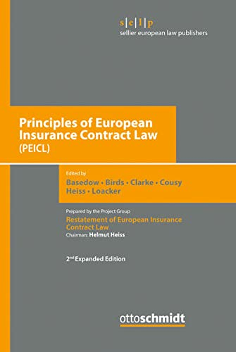 Principles of European Insurance Contract Law (PEICL): Schmidt, Otto, Dr.,