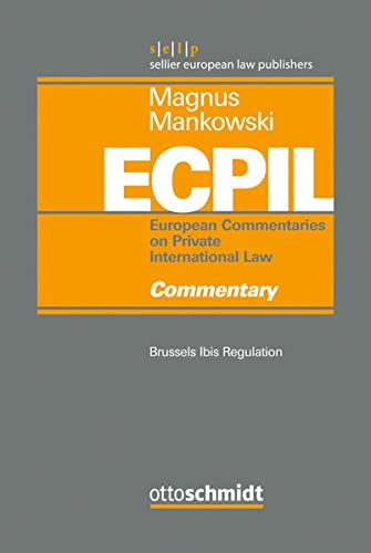 9783504080051: Magnus/Mankowski, European Commentaries on Private International Law / Brussels Ibis Regulation - Commentary: Brussels Ibis Regulation - Commentary Volume 1