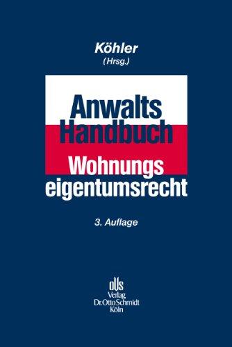 Anwalts-Handbuch Wohnungseigentumsrecht: Wilfried J. K�hler