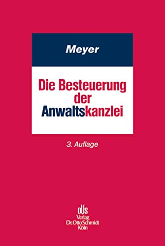 Die Besteuerung der Anwaltskanzlei: Holger Meyer