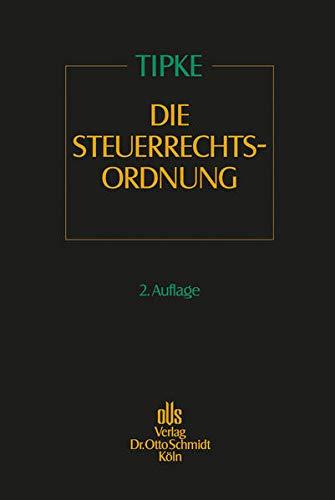 9783504201029: Die Steuerrechtsordnung, Bd.1, Wissenschaftsorganisatorische, systematische und grundrechtlich-rechtsstaatliche Grundlagen