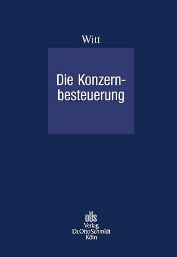Die Konzernbesteuerung: Schmidt Dr. Otto