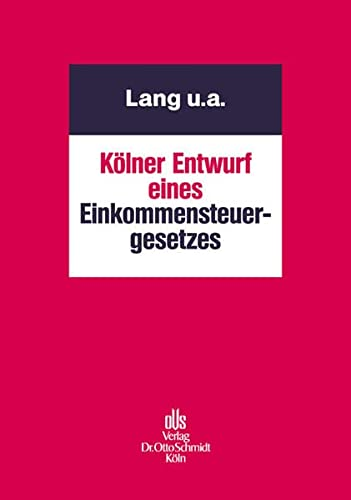 9783504230258: Kölner Entwurf eines Einkommensteuergesetzes