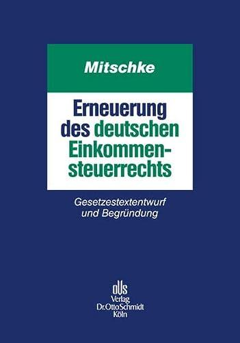 Erneuerung des deutschen Einkommensteuerrechts: Joachim Mitschke