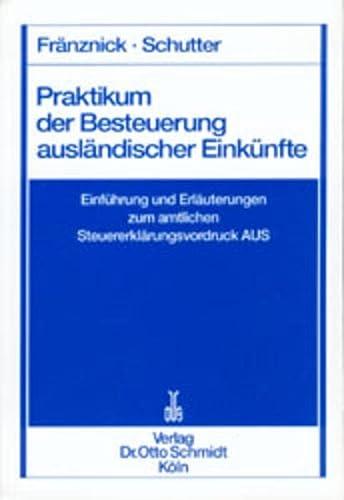 9783504260163: Praktikum der Besteuerung ausländischer Einkünfte. Einführung und Erläuterungen zum amtlichen Steuererklärungsvordruck AUS.
