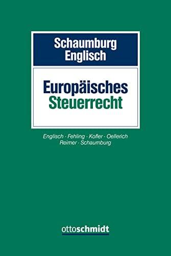 Europäisches Steuerrecht: Harald Schaumburg