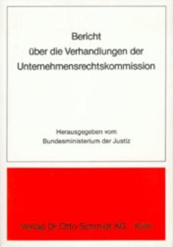 9783504300005: Bericht uber die Verhandlungen der Unternehmensrechtskommission