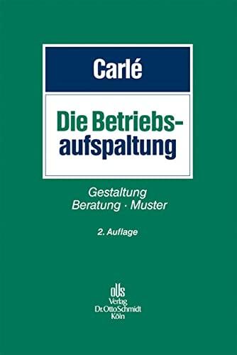 Die Betriebsaufspaltung: Dieter Carlé