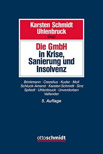 Die GmbH in Krise, Sanierung und Insolvenz: Karsten Schmidt