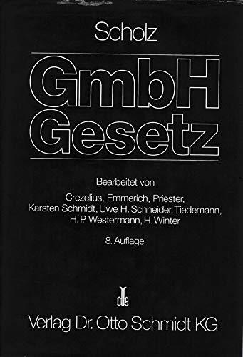 Scholz Kommentar zum GmbH-äGesetz mit Nebengesetzten und