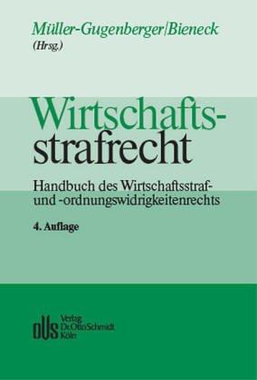 9783504400453: Wirtschaftsstrafrecht: Handbuch des Wirtschafts- und Ordnungswidrigkeitenrechts