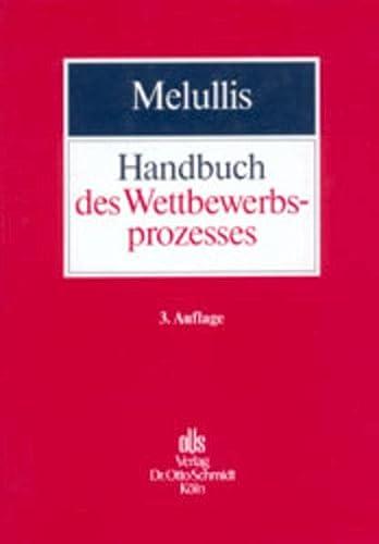 9783504412029: Handbuch des Wettbewerbsprozesses: Unter besonderer Ber�cksichtigung der Rechtsprechung