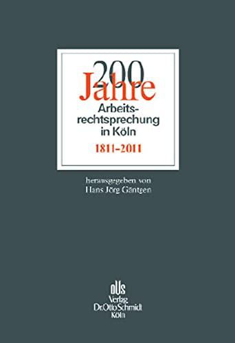 200 Jahre Arbeitsrechtsprechung in Köln: Hans J�rg G�ntgen