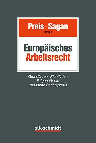 9783504420482: Europäisches Arbeitsrecht: Grundlagen - Richtlinien - Folgen für die deutsche Rechtspraxis