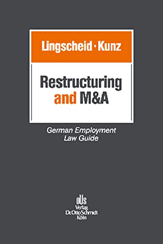 Restructuring and M&A: German Employment Law Guide: Moritz Kunz,Anja Lingscheid