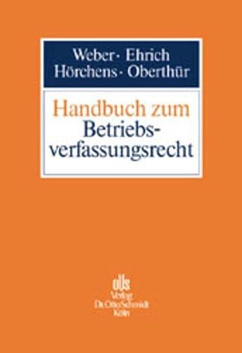 Handbuch zum Betriebsverfassungsrecht: Christian Ehrich