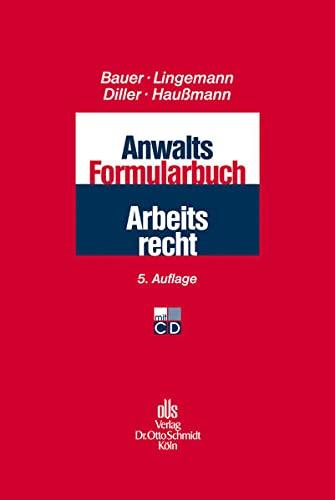 Anwalts-Formularbuch Arbeitsrecht: Jobst-Hubertus Bauer