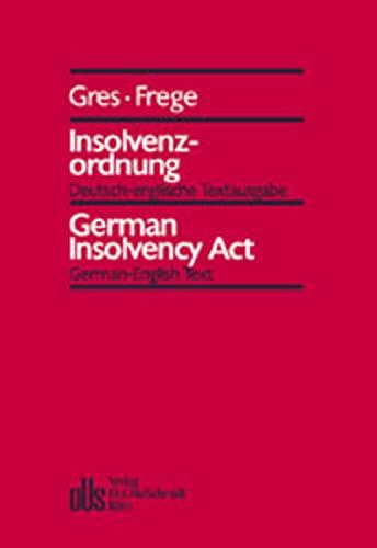 Insolvenzordnung. Deutsch-englische Textausgabe: Joachim Gres