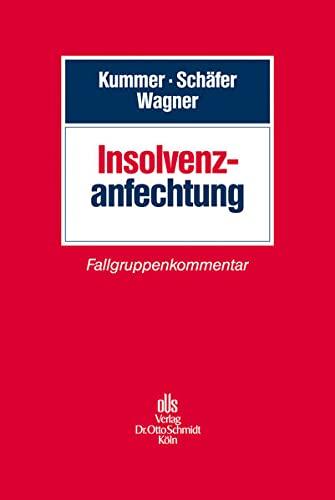 Insolvenzanfechtung: Fallgruppenkommentar: Joachim Kummer; Berthold