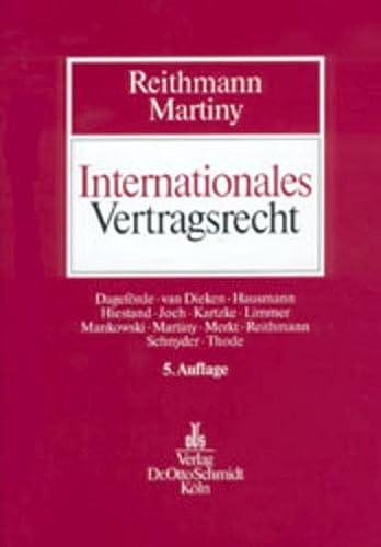 Internationales Vertragsrecht. Das Internationale Privatrecht der Schuldverträge.: Reithmann, ...