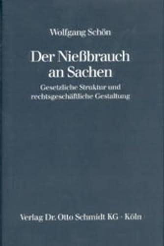 9783504456900: Der Niessbrauch an Sachen: Gesetzliche Struktur und rechtsgeschäftliche Gestaltung (German Edition)