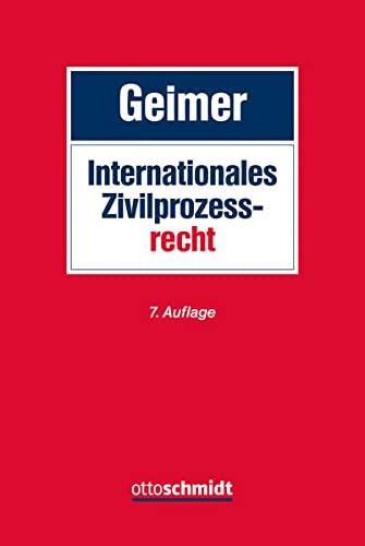 Internationales Zivilprozessrecht: Reinhold Geimer