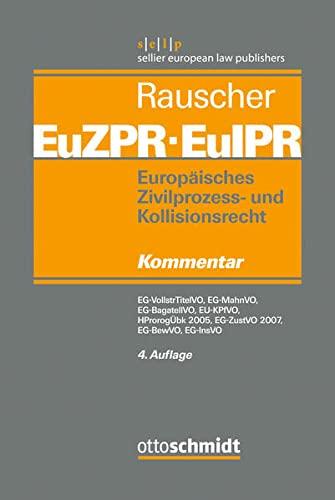 Europäisches Zivilprozess- und Kollisionsrecht EuZPR/EuIPR, EG-VollstrTitel (Band 2): ...