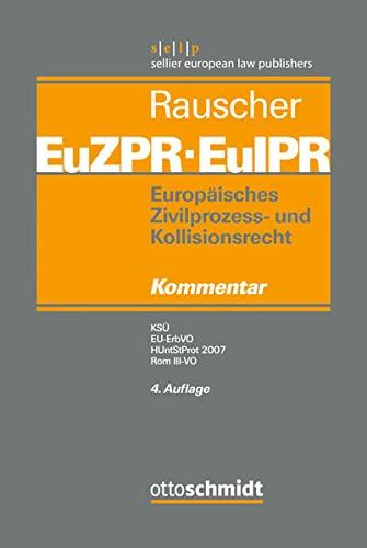 9783504472061: Europ�isches Zivilprozess- und Kollisionsrecht EuZPR/EuIPR, Band 05: KS�, EU-ErbVO, HUntStProt 2007, Rom III-VO