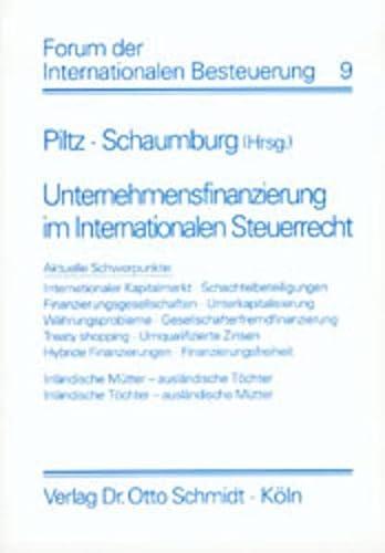Unternehmensfinanzierung im Internationalen Steuerrecht: Detlev J Piltz