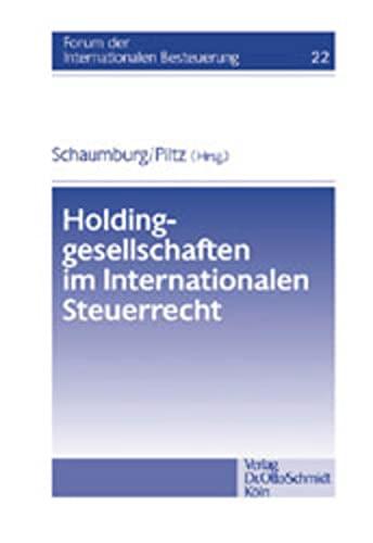 Holdinggesellschaften im Internationalen Steuerrecht: Harald Schaumburg