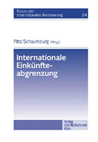 Piltz /Schaumburg (Hrsg.), Internationale Einkünfteabgrenzung: Detlev J Piltz
