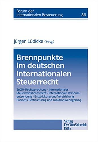 Brennpunkte im deutschen Internationalen Steuerrecht: J�rgen L�dicke
