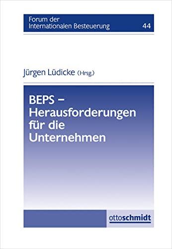 9783504615444: BEPS - Herausforderungen für die Unternehmen