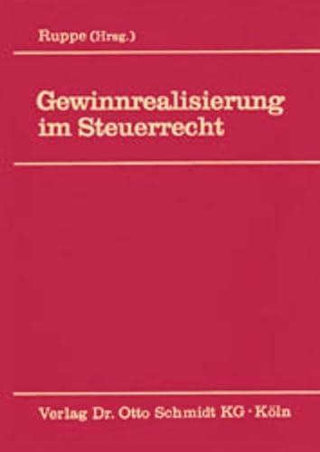 9783504620059: Gewinnrealisierung im Steuerrecht: Theorie und Praxis der Gewinnverwirklichung durch Umsatzakt und durch Steuerentstricklung sowie des Besteuerungsaufschubs