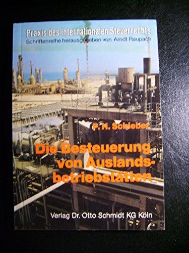 9783504621018: Die Besteuerung von Auslandsbetriebstätten: Grundfragen, Bauausführungen u. Montagen, Personalabordnungen (Praxis des internationalen Steuerrechts) (German Edition)