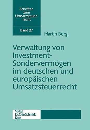 Verwaltung von Investment-Sondervermögen im deutschen und europäischen Umsatzsteuerrecht:...