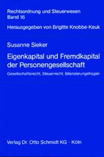 9783504642150: Eigenkapital und Fremdkapital der Personengesellschaft: Gesellschaftsrecht, Steuerrecht, Bilanzierungsfragen (Rechtsordnung und Steuerwesen) (German Edition)