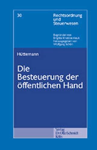 Die Besteuerung der öffentlichen Hand (Paperback): Rainer Hüttemann