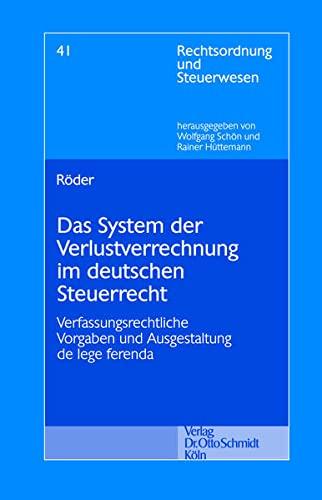 9783504642402: Das System der Verlustrechnung im deutschen Steuerrecht: Verfassungsrechtliche Vorgaben und Ausgestaltung de lege ferenda