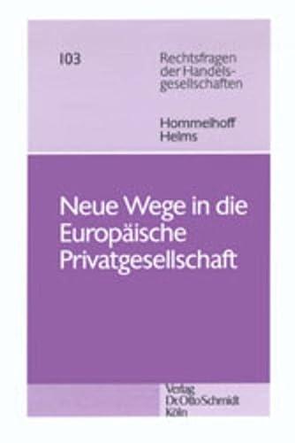 Neue Wege in die Europäische Privatgesellschaft: Peter Hommelhoff