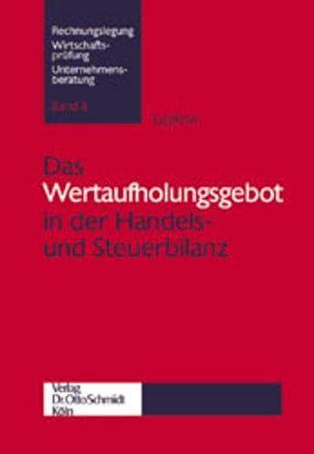 Das Wertaufholungsgebot in der Handels- und Steuerbilanz (Paperback): Claas Leplow