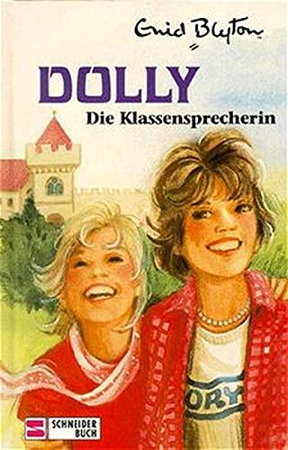 Klassensprecherin Dolly. [Dolly 4].: Blyton, Enid: