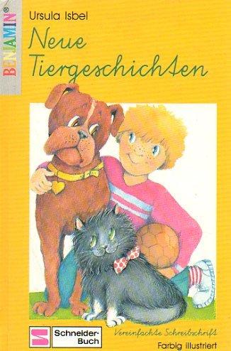 Neue Tiergeschichten. Vereinfachte Schreibschrift. ( Ab 6