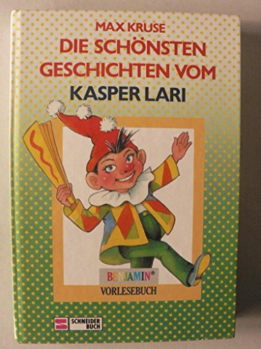 Die schönsten Geschichten vom Kasper Lari: Kruse, Max
