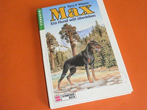 9783505045240: Max. Ein Hund will überleben