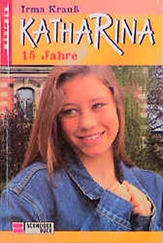 9783505046018: Katharina 15 Jahre