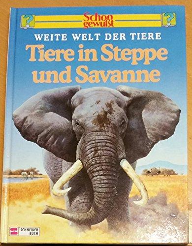 Tiere in Steppe und Savanne : weite: Chinery, Michael und